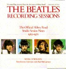 The Beatles : Recording Sessions: The Official Abbey Road Studio Session...