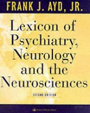 Lexicon of Psychiatry, Neurology, and the Neurosciences by Ayd Jr.  MD, Frank J.