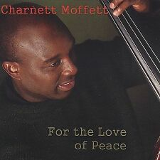 For the Love of Peace by Charnett Moffett (CD, May-2004, Piadrum Records)
