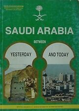 1980s SAUDI ARABIA GUIDE - YESTERDAY & TODAY (KING FAHD BIN ABDUL AZIZ +
