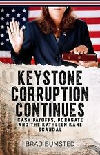 Keystone Corruption Continues: Cash Payoffs, Porngate and the Kathleen Kane Scan