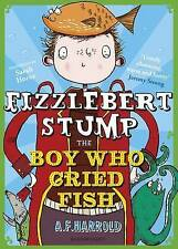 Fizzlebert Stump: The Boy Who Cried Fish ' Harrold,A F