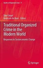 Traditional Organized Crime in the Modern World : Responses to Socioeconomic...