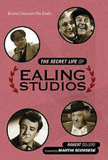 The Secret Life of Ealing Studios: Britain's favourite film studio, Sellers, Rob