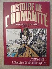 HISTOIRE DE L'HUMANITE en B.D. n° 30   L'ESPAGNE I L 'Empire de Charles Quint