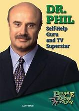 Dr. Phil: Self-Help Guru and TV Superstar (People to Know Today)