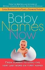 Baby Names Now: From Classic to Cool--The Very Last Word on First Names  NEW
