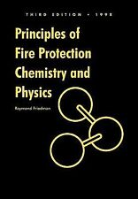 Principles of Fire Protection Chemistry and Physics by Raymond Friedman...