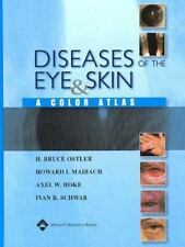 Diseases of the Eye and Skin : A Color Atlas by Axel W. Hoke, Howard I....