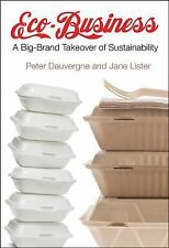 Eco-Business: A Big-Brand Takeover of Sustainability (MIT Press) by Dauvergne,