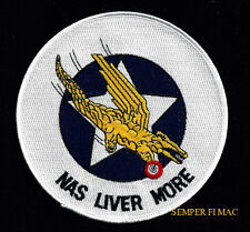 NAS LIVER MORE PATCH US NAVAL AIR STATION NAVY PILOT CREW WING CAG USS GIFT WOW