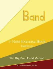 3-Note Exercise Book: Trombone by M. Schottenbauer (2013, Paperback, Large Type)