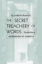 The Secret Treachery of Words: Feminism and Modernism in America-ExLibrary
