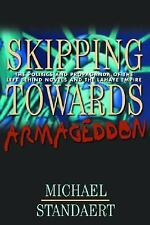 Excellent, Skipping Towards Armageddon: The Politics and Propaganda of the Left