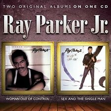 Woman Out Of Control/Sex & The Single Man - Ray Jr. Parker (2015, CD NEUF)