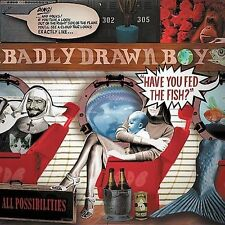 Have You Fed the Fish, Badly Drawn Boy, Excellent