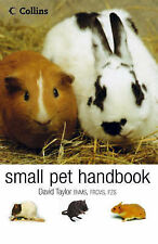 The Small Pet Handbook: Looking After Rabbits, Hamsters, Guinea Pigs, Gerbils, M