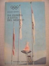 LIBRO DA OLIMPIA A CITTA' DEL MESSICO - 1968 OLIMPIADI  G. CROSTI  EDIT. MORANO