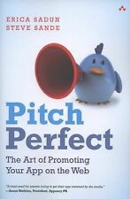 Pitch Perfect: The Art of Promoting Your App on the Web by Sadun, Erica, Sande,