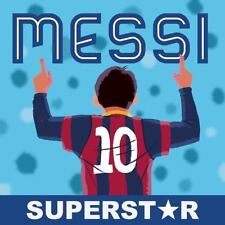 Messi, Superstar: His Records, His Life, His Epic Awesomeness
