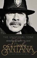 The Universal Tone : My Life by Carlos Santana (2014, Hardcover)