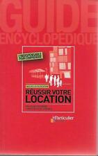 LOCATION IMMOBILIERE / REUSSIR SA LOCATION - PROPRIETAIRE - LOCATAIRE - DROIT