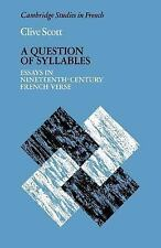 Cambridge Studies in French: A Question of Syllables : Essays in...