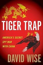 Tiger Trap: America's Secret Spy War with China-ExLibrary