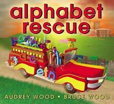 Alphabet Rescue by Audrey Wood (2006, Picture Book)