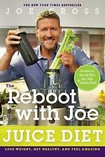 The Reboot with Joe Juice Diet : Lose Weight, Get Healthy and Feel Amazing by...