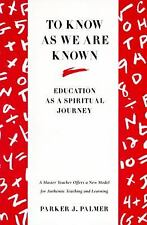 To Know as We Are Known: Education as a Spiritual Journey, Palmer, Parker J., Go