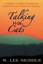 Talking With Cats: A Journey of Spirit, Healing and Wisdom on the Camino de Sant