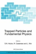 Nato Science Series II Ser.: Trapped Particles and Fundamental Physics :...