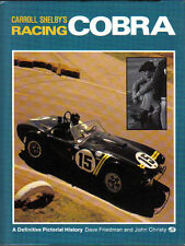 Carroll Shelby's Racing Cobra Pictorial History by Friedman & Christy 1990