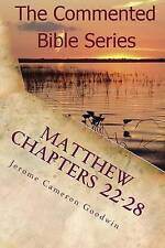 Matthew Chapters 22-28 Keep on Doing This in Remembrance Me by Goodwin Jerome Ca