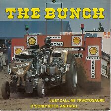 """45 T SP THE BUNCH """"IT'S ONLY ROCK AND ROLL"""" & """"JUST CALL ME TRACTOSAURE)"""