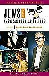 Jews and American Popular Culture [3 volumes] (Praeger Perspectives) (v. 1-3)