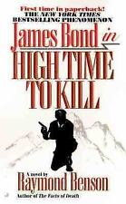 James Bond in High Time to Kill by Raymond Benson (2000, Paperback) FF1567