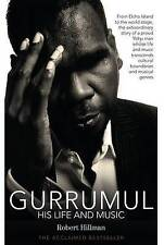 Gurrumul: His Life and Music by Robert Hillman (Paperback, 2015)