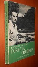 MAUFRAIS, Foresta crudele. avventure in Guiana - Da Vinci ed., 1954
