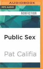 Public Sex : The Culture of Radical Sex by Pat Califia (2016, MP3 CD,...