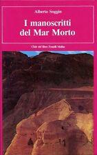 I manoscritti del Mar Morto ( 1° edizione ) - J. Alberto Soggin,  1981,  Melita