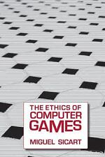 The Ethics of Computer Games (MIT Press), Sicart, Miguel, Good Book