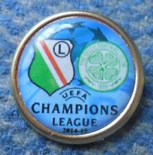 LEGIA WARSZAWA - CELTIC GLASGOW CHAMPIONS LEAGUE 2014/15 FOOTBALL PIN BADGE