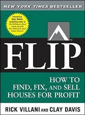 Flip : How to Find, Fix, and Sell Houses for Profit by Rick Villani, Clay...