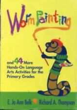 Worm Painting and 44 More Hands-On Language Arts Activities for the Primary...