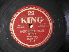 Shorty Long -Bopper 78 RPM King- Finders Keepers Losers Weepers - E-