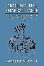 Around the Shabbat Table: A Guide to Fulfilling and Meaningful Shabbat Table Co