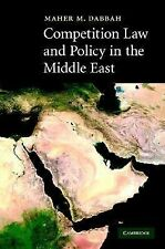 Competition Law and Policy in the Middle East by Maher M. Dabbah (2007,...