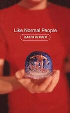 Like Normal People Bender, Karen Very Good Book